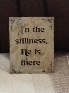 In the stillness-He is there
